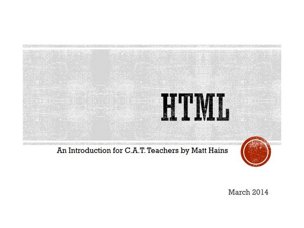 HTML Course for CAT teachers – download – March 2014