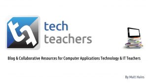 Tech Teachers 2015 - IEB CAT Conference- Matt Hains